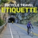 Bicycle Travel Etiquette