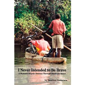 I Never Intended to Be Brave