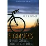 Pilgrim Spokes: The Journey Continues…Cycling East Across America