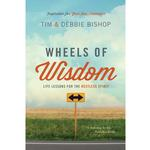 Wheels of Wisdom: Life Lessons for the Restless Spirit