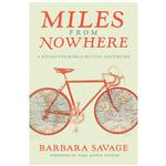 Miles from Nowhere: A Round-the-World Bicycle Adventure