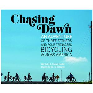 Chasing Dawn: An Adventure of Three Fathers and Four Teenagers Bicycling Across America