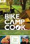 Bike. Camp. Cook Cook Book
