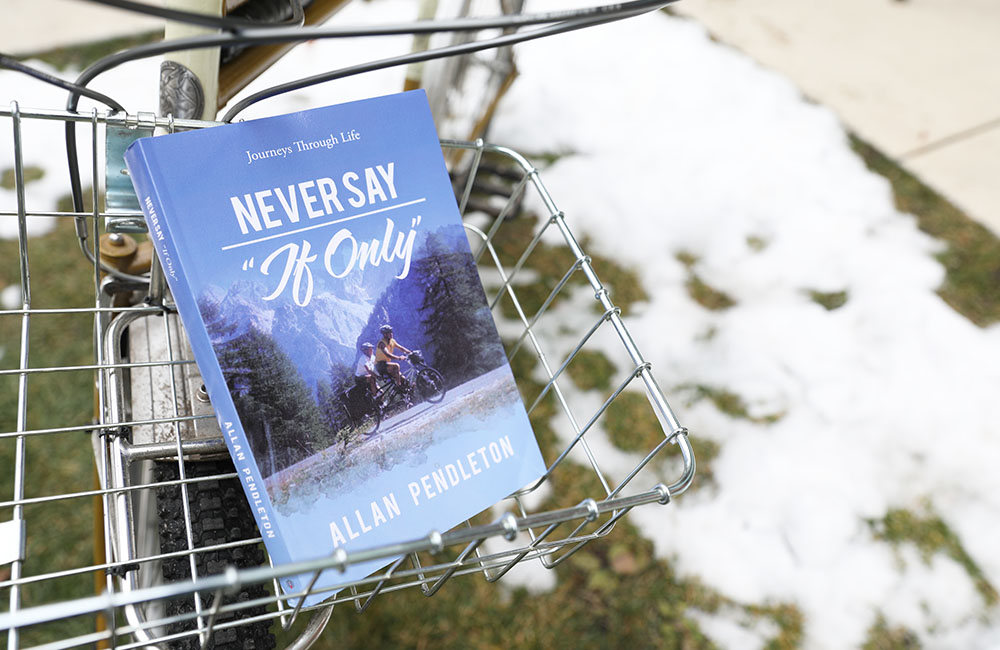 "Book review of Never Say ""If Only"": Journeys Through Life by Allan Pendleton"
